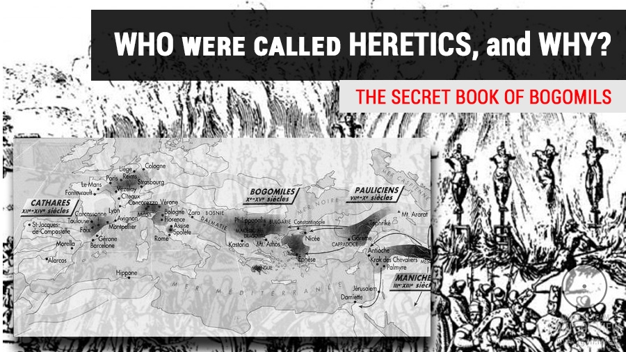Who were called heretics, and why? The Secret Book of Bogomils
