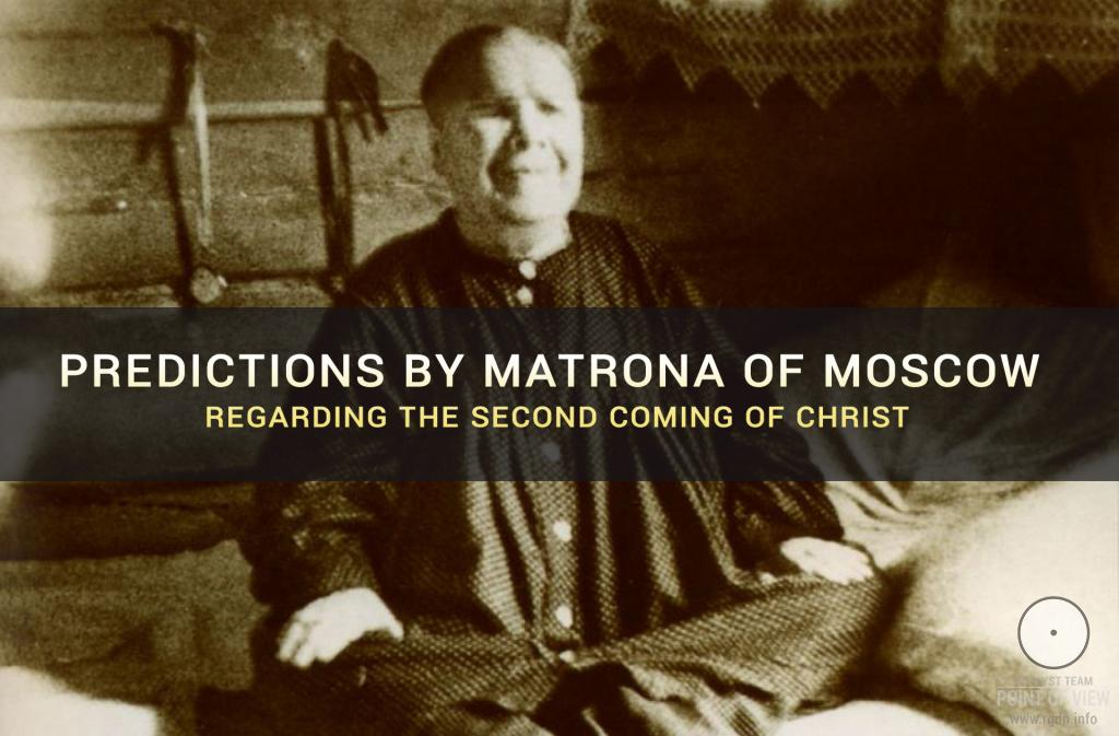 Predictions by Matrona of Moscow regarding the Second Coming of Christ