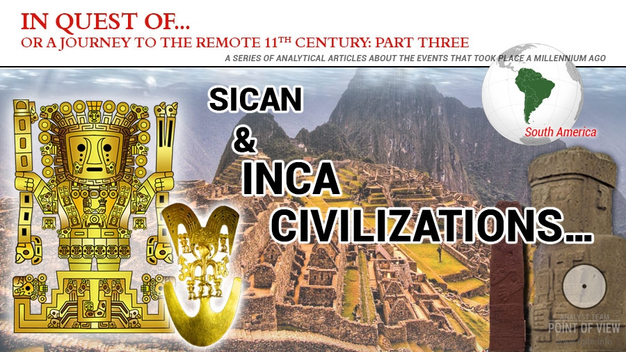 In quest of... The 11th century. Sican and Inca civilizations. Part Three