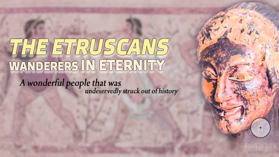 The Etruscan wanderers in Eternity, or the miracle of life
