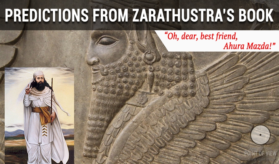 "Predictions from Zarathustra's book. ""Oh, best friend, Ahura Mazda!"""
