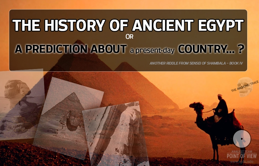 The history of Ancient Egypt or a prediction about a present-day country...?
