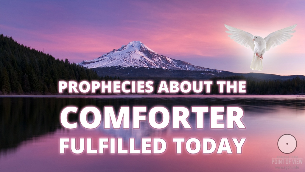 Prophecies about the Comforter fulfilled today