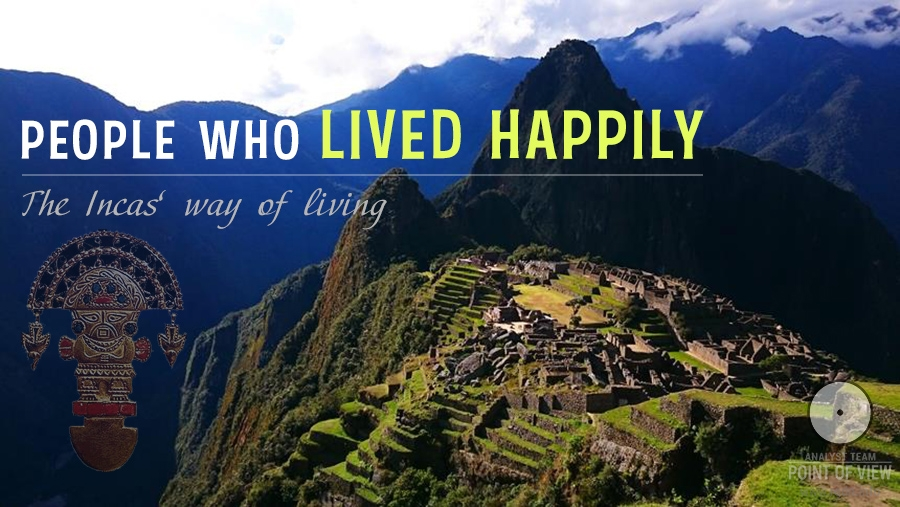 People who lived happily. The Incas' way of living