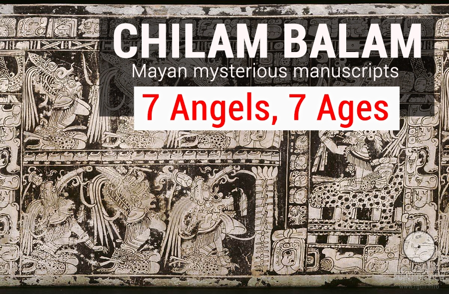 Chilam Balam: Mayan mysterious manuscripts. Seven Angels, seven ages
