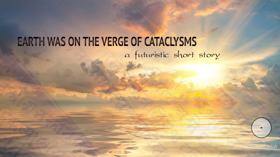Earth was on the verge of cataclysms