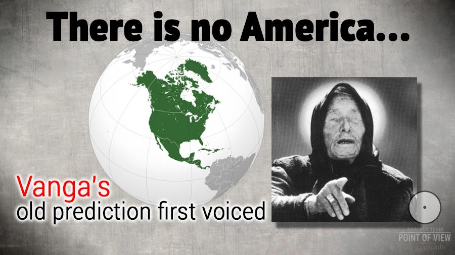 There is no America! Vanga's old prediction first voiced