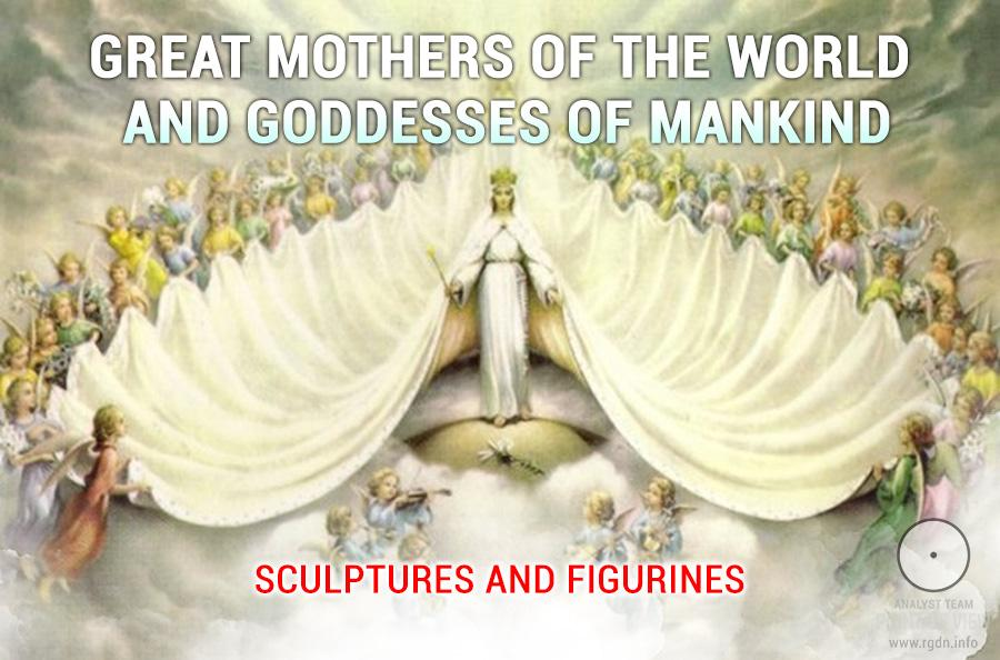 Great Mothers of the World and Goddesses of Mankind