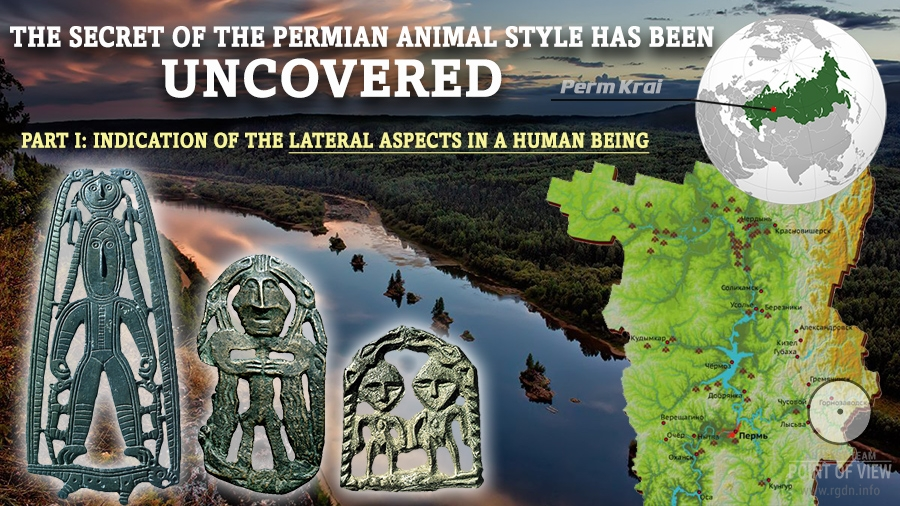 The secret of the Permian Animal Style has been uncovered. Part I: The lateral animal Aspects in a human being