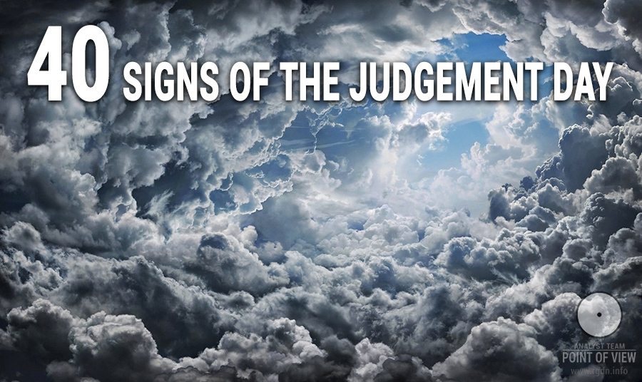 Forty signs of the Judgement Day