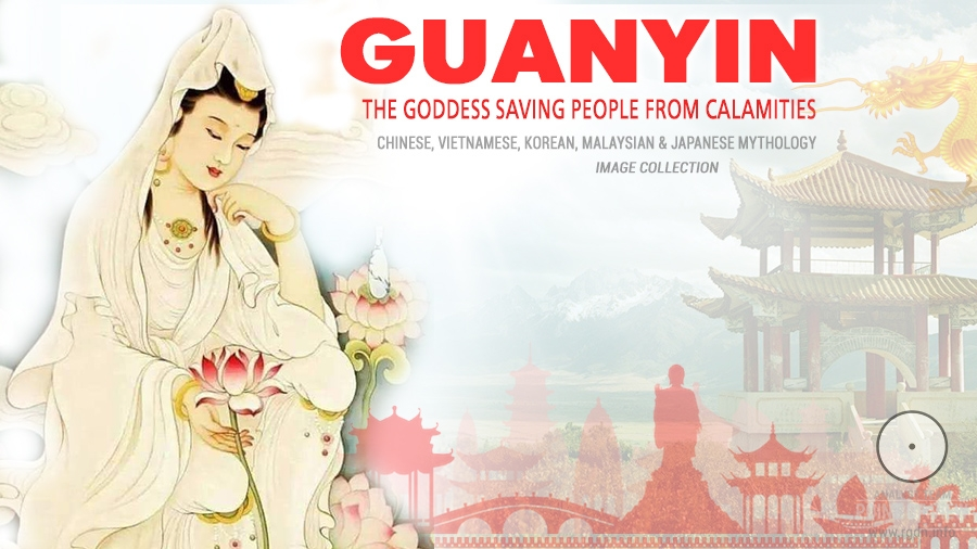 GUANYIN: the patroness saving people from calamities