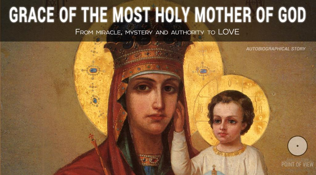 Grace of the Most Holy Mother of God. From miracle, mystery and authority... to Love