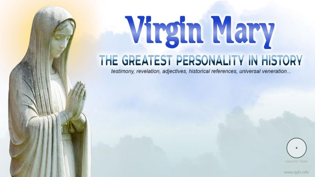 Virgin Mary: the greatest personality in history.