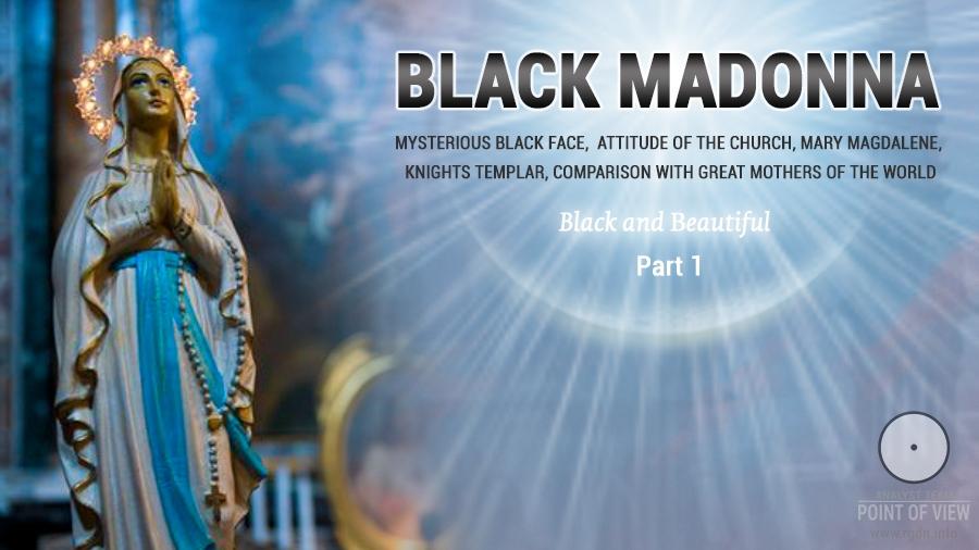 Black Madonna. Part 1