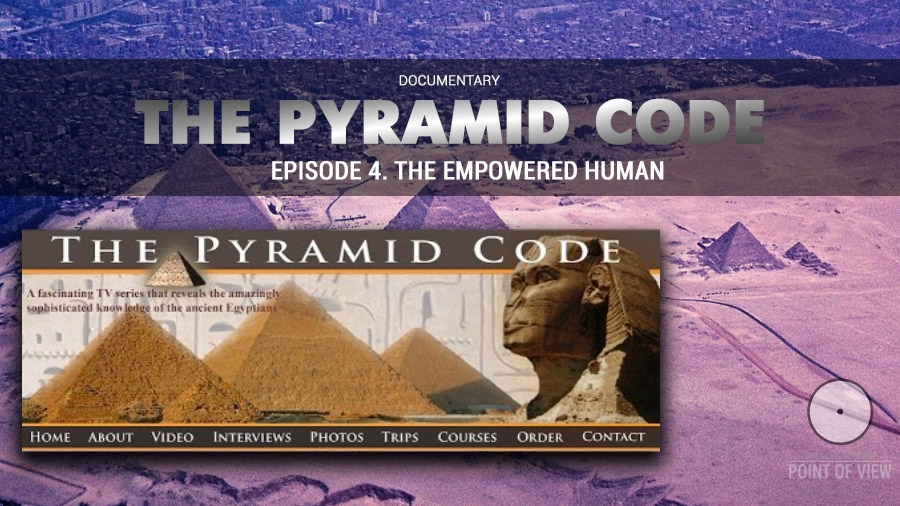 The Pyramid Code: Episode 4 – The Empowered Human