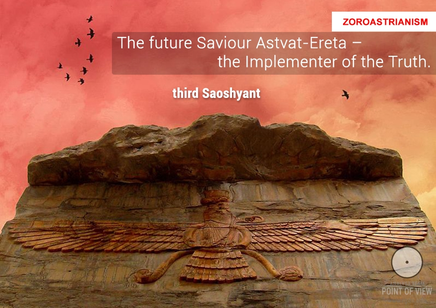 The future Saviour Astvat-Ereta – the Implementer of the Truth. Zoroastrianism