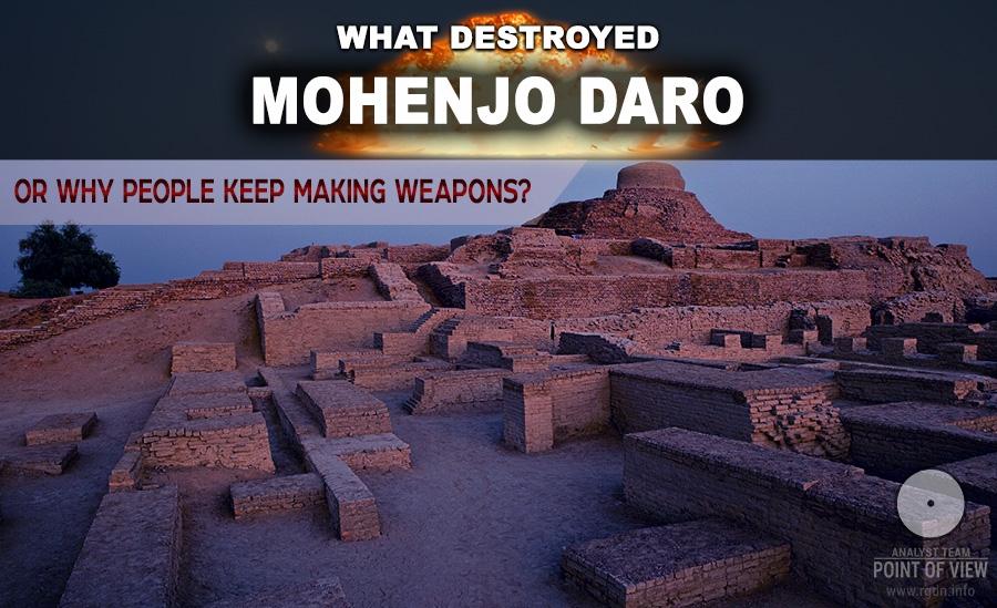 What destroyed Mohenjo Daro?
