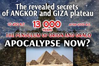Раскрыты тайны Ангкора и плато Гизы - маятник Ориона и Дракона. Апокалипсис сегодня?