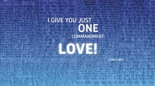 Единственную заповедь вам даю: ЛЮБОВЬ!