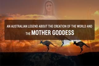 Австралийская легенда о сотворения мира и Богине Матери.