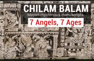 Чилам-Балам - загадочные манускрипты майя. Семь Ангелов, семь эпох.
