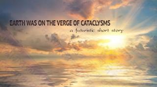 Земля была на грани катаклизмов.