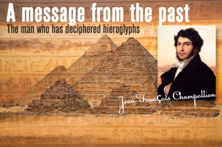 Послание из прошлого. Человек, расшифровавший иероглифы.