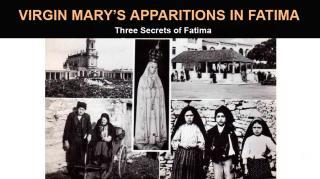 Фатимское явление Девы Марии. Три секрета Фатимы.