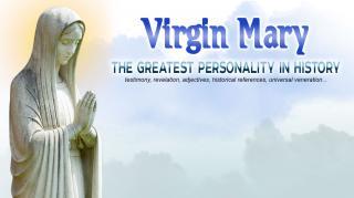 Дева Мария - самая великая личность в истории.